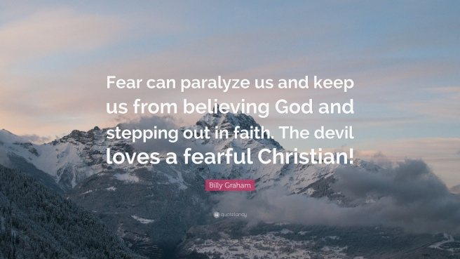 392224-Billy-Graham-Quote-Fear-can-paralyze-us-and-keep-us-from-believing